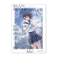 『BLUE REFLECTION』 Image Art Works by 岸田メル